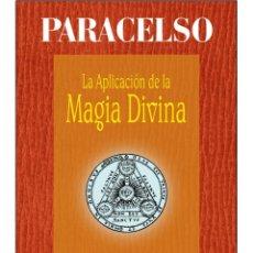 Libros: PARACELSO-APLICACION-DE-LA-MAGIA-DIVINA. Lote 178601978