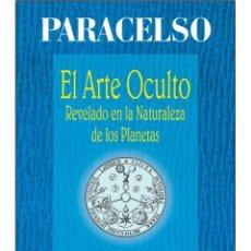 Libros: PARACELSO-ARTE-OCULTO-REVELADO. Lote 178602182