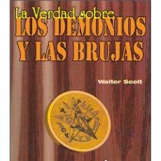 Libros: LA VERDAD-SOBRE-LOS-DEMONIOS-Y-LAS-BRUJAS (RUSTICO). Lote 178677852