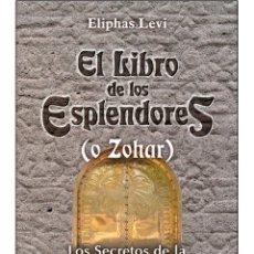 Libros: ELIPHAS LEVI-EL LIBRO-DE-LOS-ESPLENDORES-O-ZOHAR (DIFICIL). Lote 178678815
