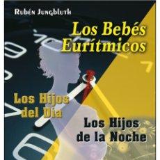 Libros: BEBES-EURITMICOS (HIJOS DEL DIA O HIJOS DE LA NOCHE) MUY INTERESANTE!. Lote 178683946