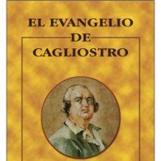 Libros: EL EVANGELIO-DE-CAGLIOSTRO (ALQUIMIA). Lote 178686447