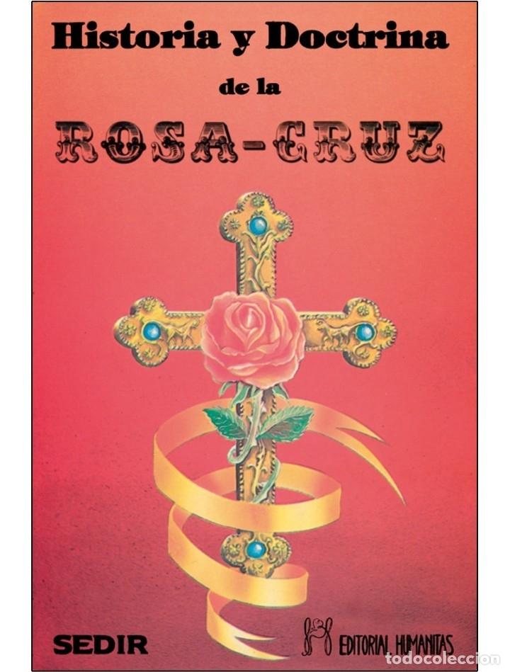 HISTORIA-Y-DOCTRINA-DE-LA-ROSA-CRUZ ( SOCIEDADES SECRETAS) (Libros Nuevos - Humanidades - Esoterismo (astrología, tarot, ufología, etc.))