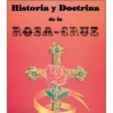 Libros: HISTORIA-Y-DOCTRINA-DE-LA-ROSA-CRUZ ( SOCIEDADES SECRETAS). Lote 178688942