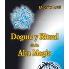 Libros: DOGMA-Y-RITUAL-DE-LA-ALTA-MAGIA (LEVI). Lote 178709097