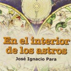 Libros: EN EL INTERIOR DE LOS ASTROS (JOSÉ IGNACIO PARA) GLYPHOS 2015. Lote 178968116