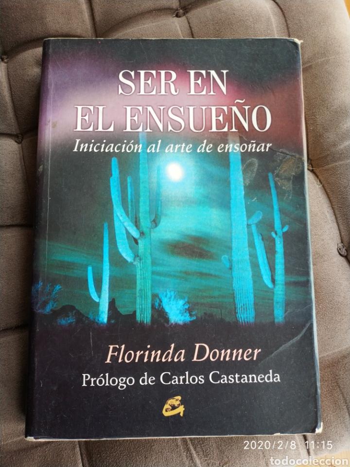 SER EN EL ENSUEÑO, INICIACIÓN AL ARTE DE ENSOÑAR - FLORINDA DONNER (PRÓLOGO DE CARLOS CASTAÑEDA) (Libros Nuevos - Humanidades - Esoterismo (astrología, tarot, ufología, etc.))