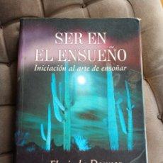 Libros: SER EN EL ENSUEÑO, INICIACIÓN AL ARTE DE ENSOÑAR - FLORINDA DONNER (PRÓLOGO DE CARLOS CASTAÑEDA). Lote 193304377