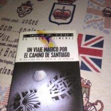 Libros: UN VIAJE MÁGICO POR EL CAMBIO DE SANTIAGO. EDAD. 2004. EL ARCHIVO DEL MISTERIO DE IKER JIMÉNEZ. Lote 193976232