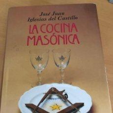 Libros: LA COCINA MASÓNICA. JOSÉ JUAN IGLESIAS DEL CASTILLO. Lote 194117790