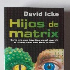 Libros: HIJOS DE MATRIX. DAVID ICKE, EDICIONES OBELISCO. Lote 197075045