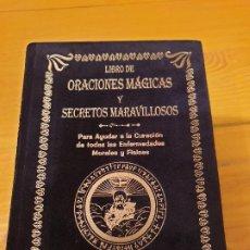Libros: LIBRO DE ORACIONES MAGICAS Y SECRETOS MARAVILLOSOS: PARA AYUDAR A LA CURACION DE TODAS LAS ENFERMEDA. Lote 199777203