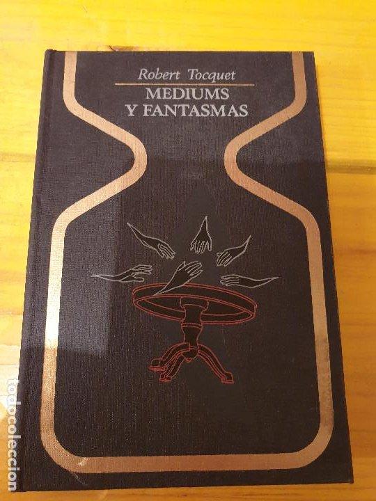 LIBRO ANTIGUO MEDIUMS Y FANTASMAS ROBERT TOCQUET 1974 (Libros Nuevos - Humanidades - Esoterismo (astrología, tarot, ufología, etc.))