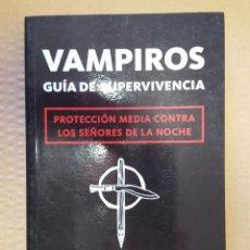Libros: LIBRO / VAMPIROS, GUIA DE SUPERVIVENCIA, PROTECCION MEDIA CONTRA LOS SEÑORES DE LA NOCHE / MJ ZAMORA. Lote 199841830
