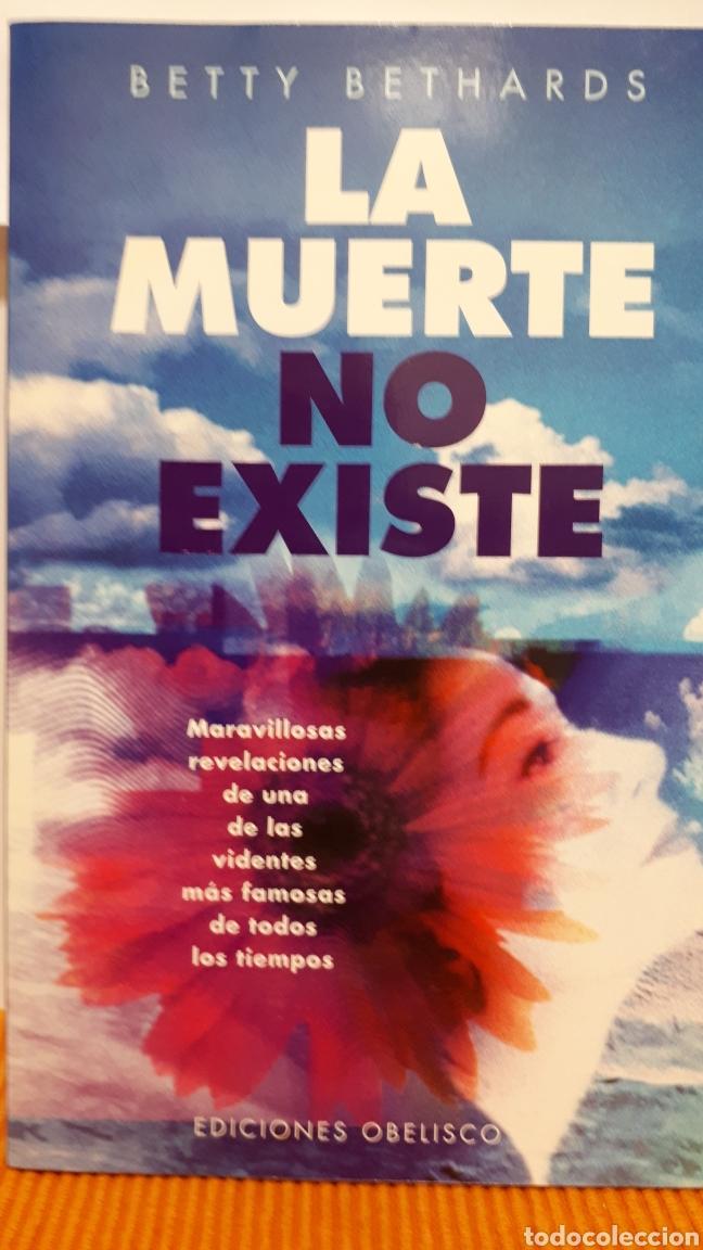 LA MUERTE NO EXISTE DE BETTY BETHARDS (Libros Nuevos - Humanidades - Esoterismo (astrología, tarot, ufología, etc.))