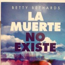 Libros: LA MUERTE NO EXISTE DE BETTY BETHARDS. Lote 205603935