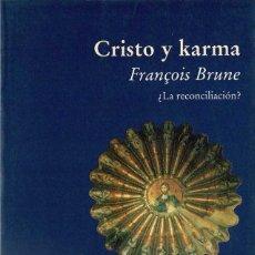 Libros: CRISTO Y KARMA ¿LA RECONCILIACIÓN? - FRANÇOIS BRUNE. Lote 208439926