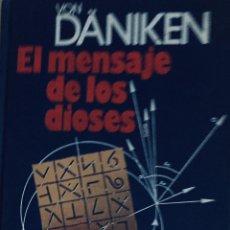 Libros: EL MENSAJE DE LOS DIOSES. VON DANIKEN. Lote 210480038