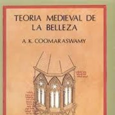 Libros: TEORÍA MEDIEVAL DE LA BELLEZA POR A K COOMARASWAMY. Lote 213876695