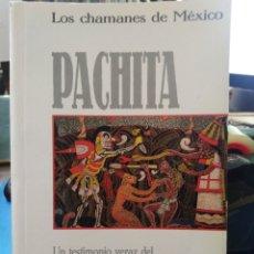 Libros: LOS CHAMANES DE MEXICO-PACHITA-UN TESTIMONIO VERAZ DEL PODER DE LA MENTE,JACOBO GRINBERG-ZYLBERBAUM,. Lote 215377637