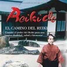 Libros: REIKIDO EL CAMINO DEL REIKI DR ANTONIO MORAGA. Lote 216515836