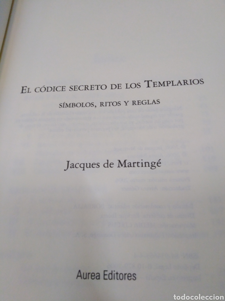 Libros: EL CÓDICE SECRETO DE LOS TEMPLARIOS-SÍMBOLOS,RITOS Y REGLAS,JCQUES DE MARTINGE-AUREA EDITORES,2006, - Foto 6 - 218498403