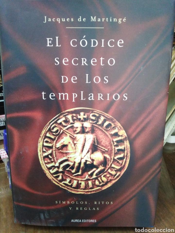 EL CÓDICE SECRETO DE LOS TEMPLARIOS-SÍMBOLOS,RITOS Y REGLAS,JCQUES DE MARTINGE-AUREA EDITORES,2006, (Libros Nuevos - Humanidades - Esoterismo (astrología, tarot, ufología, etc.))