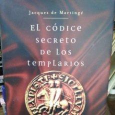 Libros: EL CÓDICE SECRETO DE LOS TEMPLARIOS-SÍMBOLOS,RITOS Y REGLAS,JCQUES DE MARTINGE-AUREA EDITORES,2006,. Lote 218498403