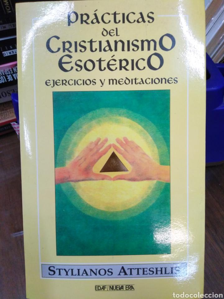 PRÁCTICAS DEL CRISTIANISMO ESOTÉRICO-EJERCICIOS Y MEDITACIONES,STYLIANOS ATTESHLIS,EDAF NUEVA ERA,19 (Libros Nuevos - Humanidades - Esoterismo (astrología, tarot, ufología, etc.))