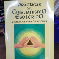 Libros: PRÁCTICAS DEL CRISTIANISMO ESOTÉRICO-EJERCICIOS Y MEDITACIONES,STYLIANOS ATTESHLIS,EDAF NUEVA ERA,19. Lote 218498562