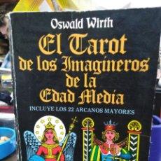 Livros: EL TAROT DE LOS IMAGINEROS DE LA EDAD MEDIA-OSWALD WIRTH-EDITA TEOREMA 1986. Lote 222017297