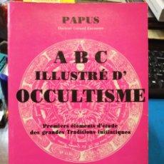 Libros: ABC ILLUSTRE D'OCCULTISME-PAPUS,EDITA DANGLES(EN FRANCÉS)ESOTERISMO,1984. Lote 222796552