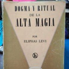 Libros: DOGMA Y RITUAL DE LA ALTA MAGIA-ELIPHAS LEVI-EDITORIAL KIER 1979,ESOTÉRISMO. Lote 222796787