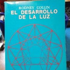 Libros: EL DESARROLLO DE LA LUZ-RODNEY COLLIN-EDITA SOL/SERIE ESOTERISMO Y REALIDAD,1991,ESOTERISMO. Lote 222797012