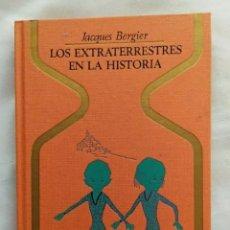 Libros: LIBRO LOS EXTRATERRESTRES EN LA HISTORIA 1976. Lote 222850492