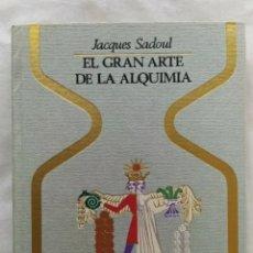 Libros: LIBRO ANTIGUO EL GRAN ARTE DE LA ALQUIMIA 1975. Lote 222913077