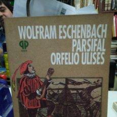Libros: WOLFRAM ESCHENBACH PARSIFAL ORFELIO ULISES-GUILLERMO ALFREDO TERRERA-EDITA KIER 1992,ILUSTRADO. Lote 226292701