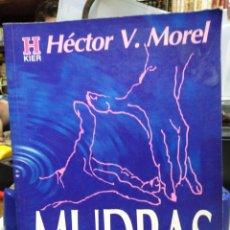 Libros: MUDRAS SÍMBOLOS,NOMBRES,ENIGMAS-HECTOR V.MOREL,EDITA KIER 1996. Lote 226296875