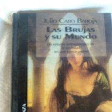 Libros: LAS BRUJAS Y SU MUNDO DE JULIO CARO BAROJA. Lote 233369560
