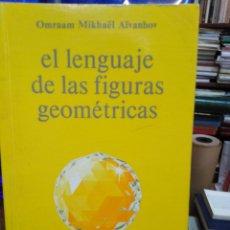 Libros: EL LENGUAJE DE LAS FIGURAS GEOMETRICAS-OMRAAM MIKHAEL AIVANHOV-EDITA PROSVENTA 1987. Lote 234479995