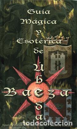 GUÍA MÁGICA Y ESOTÉRICA DE ÚBEDA Y BAEZA (Libros Nuevos - Humanidades - Esoterismo (astrología, tarot, ufología, etc.))