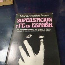 Libros: SUPERSTICION Y FE EN ESPAÑA. Lote 243383030