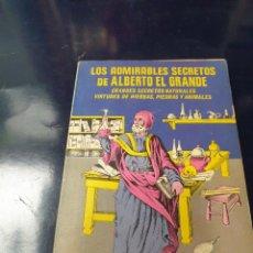 Libros: LOS ADMIRABLES SECRETOS DE ALBERO EL GRANDE. Lote 243455970