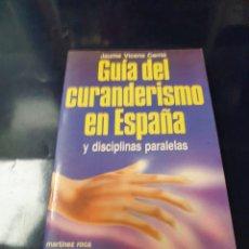 Libros: GUIA DEL CURANDERISM0 EN ESPAÑA. Lote 243461015
