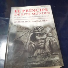 Libros: EL PRINCIPE DE ESTE MUNDO GABRIEL WULDENMAR ORIZ. Lote 243622580