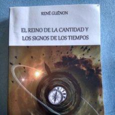 Libros: EL REINO DE LA CANTIDAD Y LOS SIGNOS DE LOS TIEMPOS-RENÉ GUÉNON. Lote 245001785