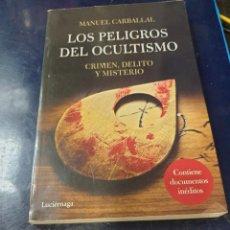 Livros: LOS PELIGROS DEL OCULTISMO CRIMEN DELITO Y MISTERIO MANUEL CARBALLAL. Lote 246850775