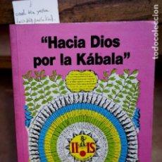 Libros: ISRAEL BEN YESHA.HACIA DIOS POR LA KABALA. Lote 251113330