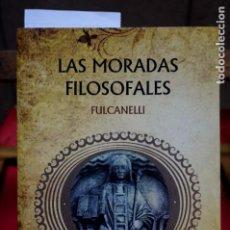 Libros: FULCANELLI LAS MORADAS FILOSOFALES.COORDINACION EDITORIAL:TERE BALFAGON.. Lote 252254075
