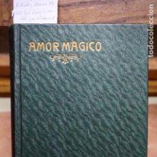 Libros: H. RIDEY.AMOR MAGICO.ENSAYO HISTORICO CRITICO SOBRE LA MAGIA RELACIONADA CON EL AMOR.. Lote 253454375